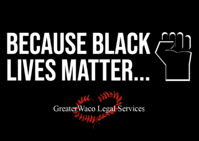 Greater Waco Legal Services – Black Lives Matter