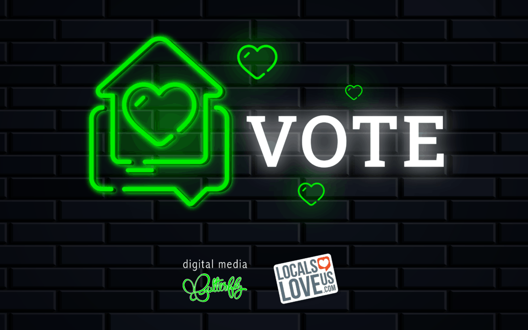 Vote-Digital-Media-Butterfly-Locals-Love-Us