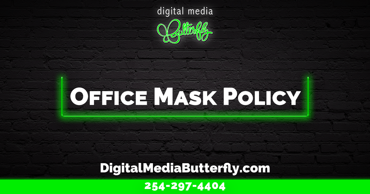 Digital-Media-Butterfly-Office-Mask-Policy-COVID